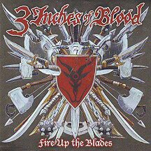 "3 Inches of Blood  - ""Fire Up the Blades"""
