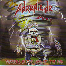 "Adrenicide - ""Pioneers in the Land of the Mad"""