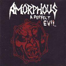 "Amorphous - ""A Perfect Evil"""