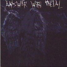 "Answer With Metal - ""Self Titled"""