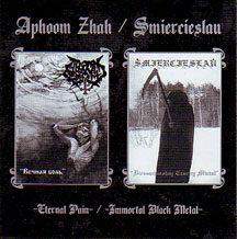 """Aphoom Zhah/Smiercieslau - """"Eternal Pain / Immortal Black Metal"""""""
