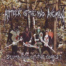 "Attack of the Mad Axeman - ""Scumdogs of the Forest"""