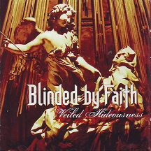 """Blinded by Faith - """"Veiled Hideousness"""""""
