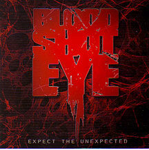 "BloodShotEye - ""Expect the Unexpected"""