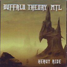 """Buffalo Theory MTL - """"Heavy Ride + Live"""""""