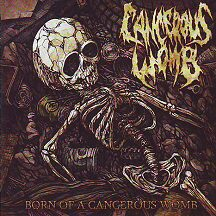 "Cancerous Womb - ""Born of a Cancerous Womb"""