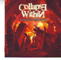 "Collapse Within - ""Worldwide Extinction"""