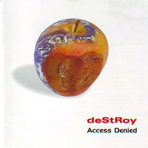 "Destroy - ""Access Denied"""