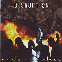 "Disruption - ""Face the Wall"""