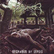 "Exhumer - ""Degraded By Sepsis"""