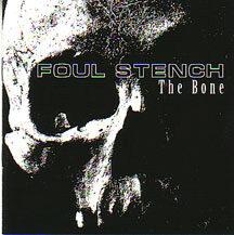 "Foul Stench - ""The Bone"""
