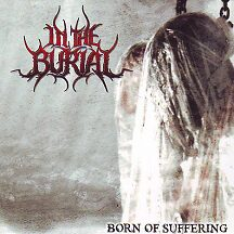 "In The Burial - ""Born of Suffering"""