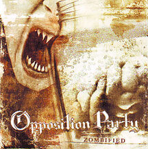 "Opposition Party - ""Zombified"""