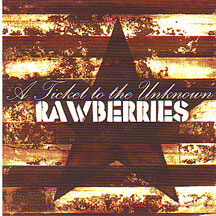 "Rawberries - ""A Ticket to the Unknown"""