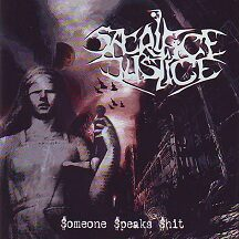 """Sacrifice Justice - """"$omeone $peaks $hit"""""""