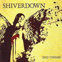 """Shiverdown - """"End Themes"""""""
