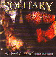 "Solitary - ""Nothing Changes"""