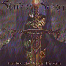 "Solitary Sabred - ""The Hero..The Monster..The Myth"""