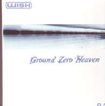 "Wish - ""Ground Zero Heaven"""