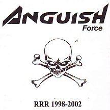 """Anguish Force - """"RRR 1998-2002"""""""